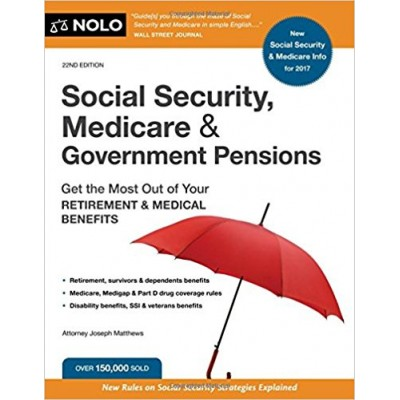 Social Security Medicare and Government Pensions 22nd Edition