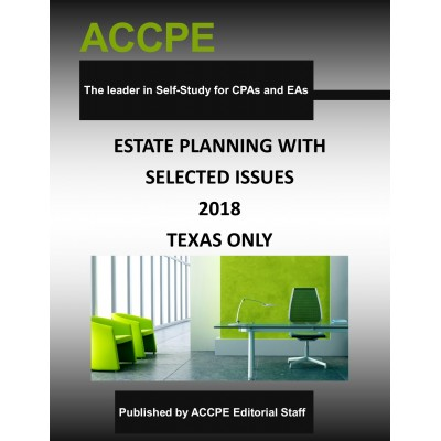 Estate Planning With Selected Issues 2018 TEXAS ONLY