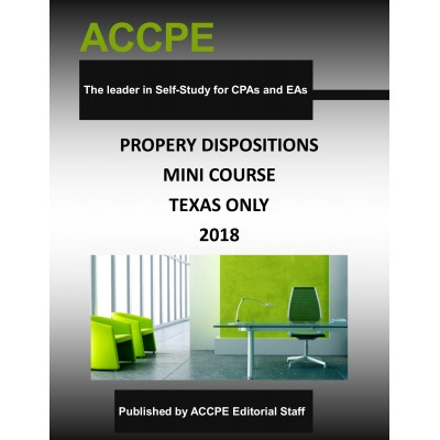 Property Dispositions Mini-Course 2018 TEXAS ONLY