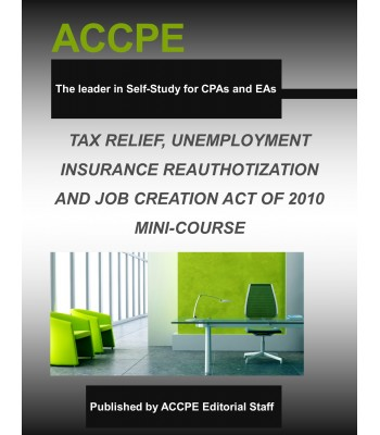 Tax Relief, Unemployment Insurance Reauthorization, and Job Creation Act Mini-Course