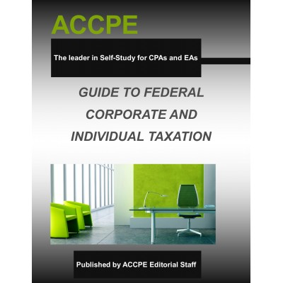Guide To Federal Corporate and Individual Taxation 2017