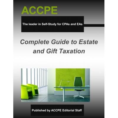 Complete Guide To Estate And Gift Taxation 2017
