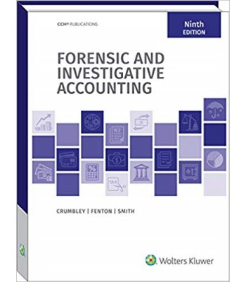 Forensic and Investigative Accounting 9th Edition TEXAS ONLY & OHIO ONLY
