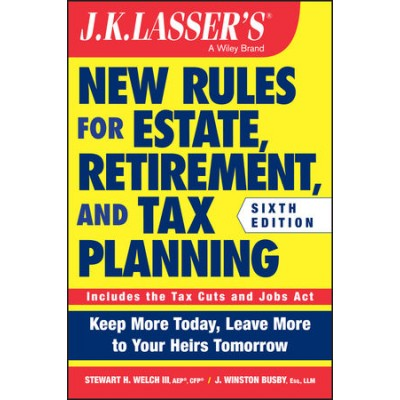 New Rules for Estate, Retirement, and Tax Planning 6th Edition TEXAS & OHIO ONLY