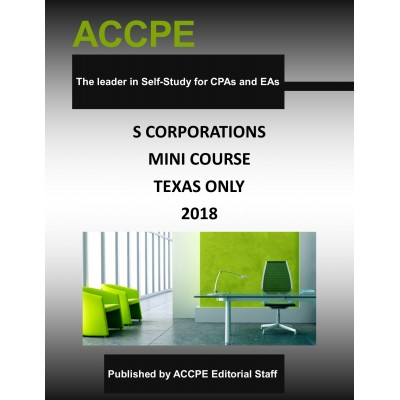 S Corporations Mini Course 2018 TEXAS ONLY