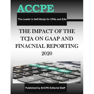 The Impact of the Tax Cuts and Jobs Act on GAAP and Financial Reporting 2020 Mini Course