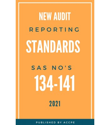 New Audit Reporting Standards SAS Nos. 134-141 2021
