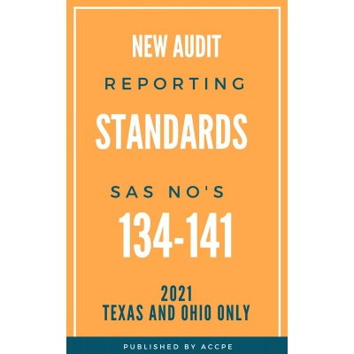New Audit Reporting Standards SAS Nos. 134-141 2021 TEXAS & OHIO ONLY