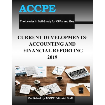 Current Developments - Accounting and Financial Reporting 2019
