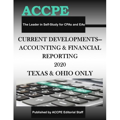 Current Developments Accounting and Financial Reporting 2020 TEXAS & OHIO ONLY