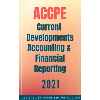 Current Developments Accounting and Financial Reporting 2021