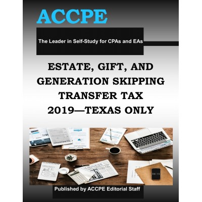 Estate, Gift and Generation Skipping Transfer Taxes 2019 TEXAS ONLY