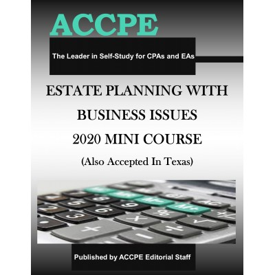 Estate Planning with Business Issues 2020 Mini-Course