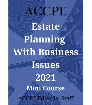 Estate Planning with Business Issues 2021 Mini Course