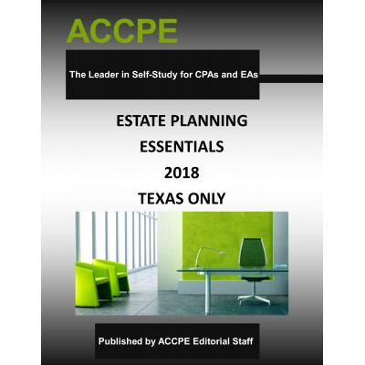 Estate Planning Essentials 2018 TEXAS ONLY