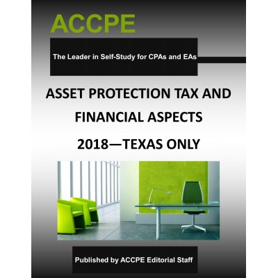 Asset Protection Tax and Financial Aspects 2018 TEXAS ONLY