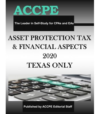 Asset Protection Tax and Financial Aspects 2020 TEXAS ONLY & OHIO ONLY