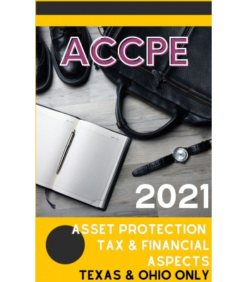 Asset Protection Tax and Financial Aspects 2021 TEXAS & OHIO ONLY