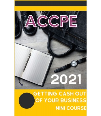 Getting Cash Out Of Your Business 2021 Mini Course