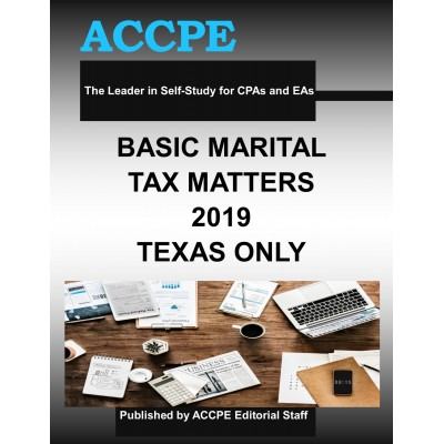 Basic Marital Tax Matters 2019 Mini Course TEXAS ONLY