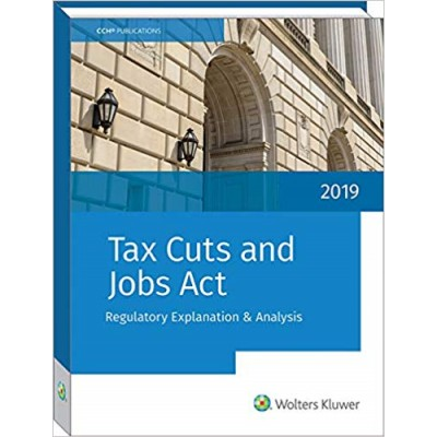 Tax Cuts and Jobs Act Regulatory Explanation and Analysis TEXAS & OHIO ONLY