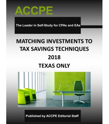 Matching Investments to Tax Saving Techniques 2018 TEXAS ONLY