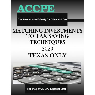 Matching Investments to Tax Saving Techniques 2020 TEXAS & OHIO ONLY