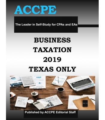 Business Taxation 2019 TEXAS ONLY