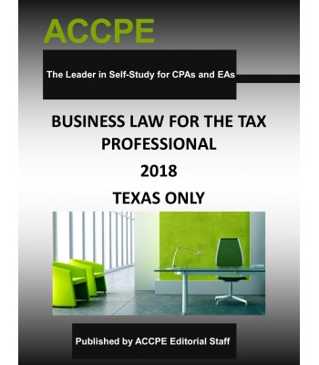 Business Law for the Tax Professional 2018 TEXAS ONLY