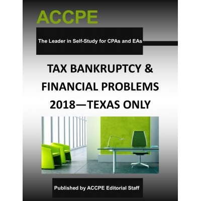 Tax, Bankruptcy & Financial Problems 2018 TEXAS ONLY