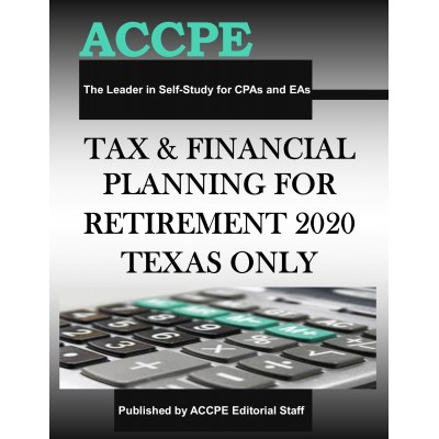 Tax and Financial Planning for Retirement 2020 TEXAS & OHIO ONLY