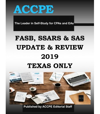 FASB, SSARS and SAS Update and Review 2019 TEXAS ONLY