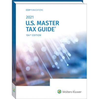 U.S. Master Tax Guide 2021 TEXAS & OHIO ONLY