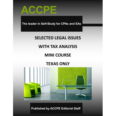 Selected Legal Issues with Tax Analysis Mini-Course-Texas-Only