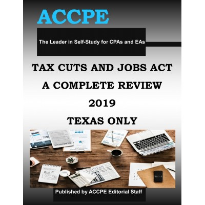 Tax Cuts and Jobs Act - A Complete Review TEXAS ONLY