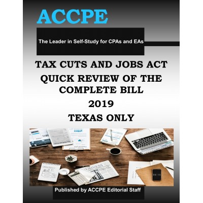 Tax Cuts and Jobs Act - Quick Review of the Complete Bill 2019