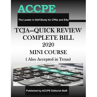 TCJA - Quick Review of the Complete Bill 2020 Mini Course