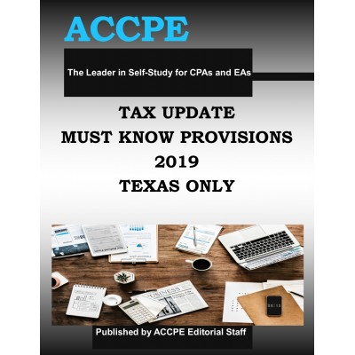 Tax Update Must Know Provisions for the 2019 Tax Year TEXAS ONLY