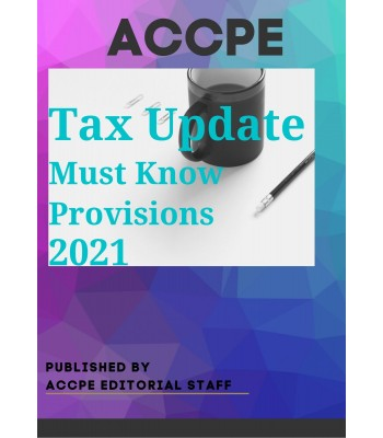 Tax Update Must Know Provisions 2021