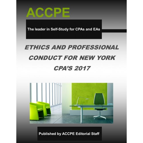 Ethics Professional Responsibility: Ethics And Professional Conduct For New York CPA's-2017